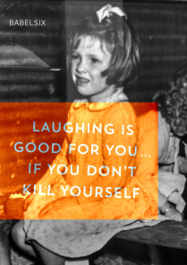 6 issue; laughing is good for you . . . if you don't kill yourself_1